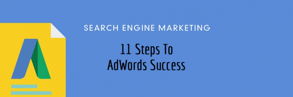 AdWords: 11 Steps to Success - Infographic