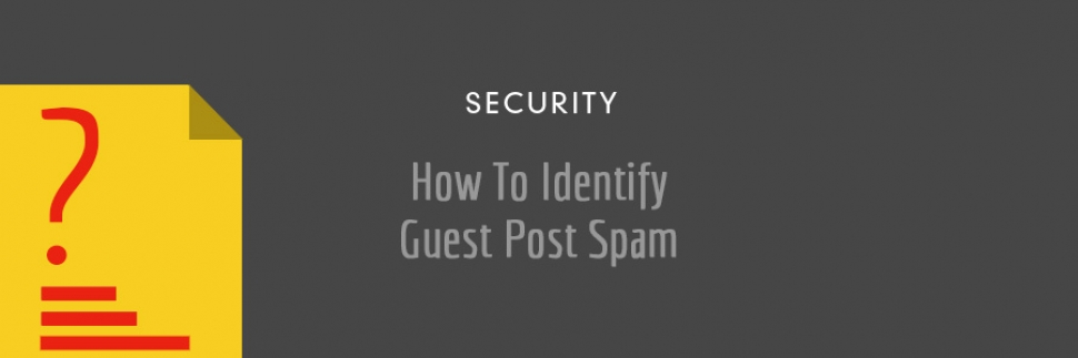 How To Identify Guest Post Spam
