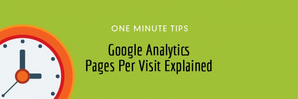 One Minute Tips: Google Analytics - Pages Per Visitor Explained